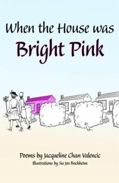 When the House Was Bright Pink - Valencic, Jacqueline Chan