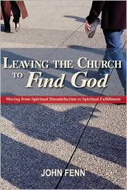 Leaving the Church to Find God - John Fenn