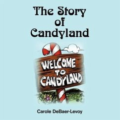 The Story of Candyland - Debaer-Levoy, Carole