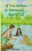 If You Believe in Mermaids... Don't Tell