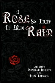 A Rose So That It May Rain - Chastity Danielle Infinity, Jamo Lorswal