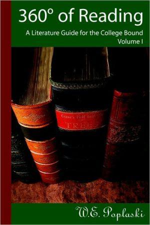 360? of Reading: A Literature Guide for the College Bound Volume I - W.E. Poplaski