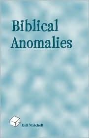 Biblical Anomalies - Bill Mitchell