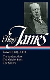 Henry James: Novels 1903-1911: The Ambassadors, the Golden Bowl, the Outcry - James, Henry / Posnock, Ross