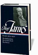 Henry James: Novels, 1903-1911- The Ambassadors / The Golden Bowl / The Outcry (Library of America, No. 215)