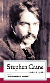Stephen Crane: Complete Poems - Crane, Stephen / Benfey, Christopher