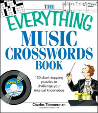 The Everything Music Crosswords Book: 150 Chart-topping puzzles to challenge your musical knowledge - Charles Timmerman