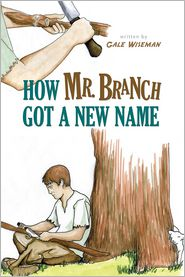 How Mr. Branch Got a New Name - Gale Wiseman