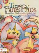 Tres Partes de Dios/Three-Part God