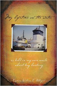 My Lifetime on the Water - William C. Alligood