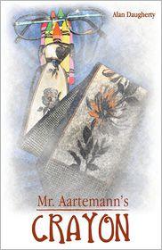 Mr. Aartemann's Crayon - Alan Daugherty