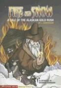 Fire and Snow: A Tale of the Alaskan Gold Rush