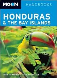 Moon Honduras and the Bay Islands - Chris Humphrey, Amy E. Robertson