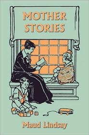 Mother Stories (Yesterday's Classics)