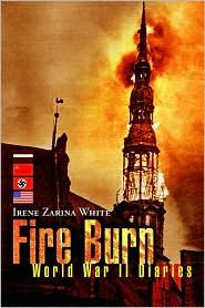 Fire Burn - Irene Zarina White