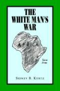 The White Man' S War