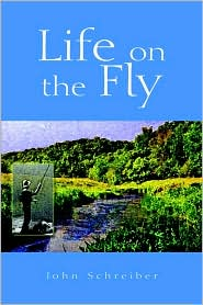 Life on the Fly - John Schreiber