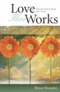 Love That Works: Art & Science Of Giving - Brander, Bruce