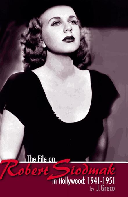 The File on Robert Siodmak in Hollywood als eBook von Joseph Greco - Universal-Publishers.com