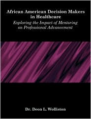 African American Decision Makers In Healthcare - Deon L. Wolliston
