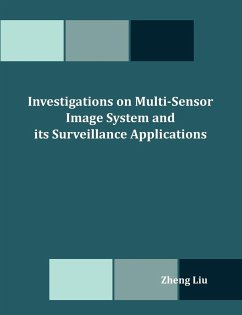 Investigations on Multi-Sensor Image System and its Surveillance Applications - Liu, Zheng