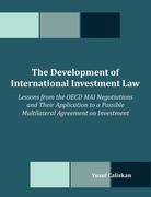 Caliskan, Yusuf: The Development of International Investment Law