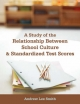 Study of the Relationship Between School Culture and Standardized Test Scores - Andrew Lee Smith