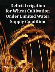 Deficit Irrigation for Wheat Cultivation Under Limited Water Supply Condition - MD Hossain Ali