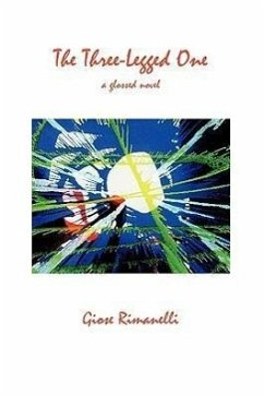The Three-Legged One: A Glossed Novel - Rimanelli, Giose