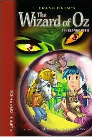 The Wizard of Oz (Oz Series #1) - L. Frank Baum, Adapted by Michael Cavallaro