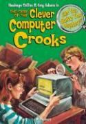 The Case of the Clever Computer Crooks: & 8 Other Mysteries