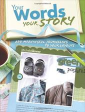 Your Words, Your Story: Add Meaningful Journaling to Your Layouts - Skinner, Michele