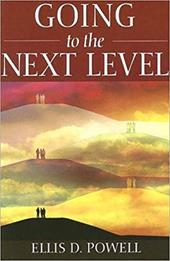 Going to the Next Level - Powell, Ellis D.