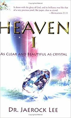 Heaven 1: As Clear and Beautiful as Crystal - Lee, Jaerock