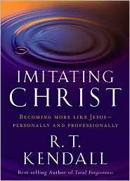 Imitating Christ: Becoming More Like Jesus - R.T. Kendall