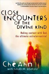 Close Encounters of the Divine Kind: Making Contact with God, the Ultimate Extraterrestrial - Ahn, Che / Radford, Linda M.