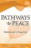 Pathways to Peace: Meditations for a Tranquil Life