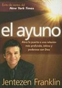 El Ayuno: Opening the Door to a Deeper, More Intimate, More Powerful Relationship with God