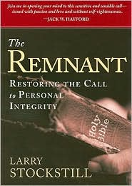 The Remnant: Restoring Integrity to American Ministry - Larry Stockstill