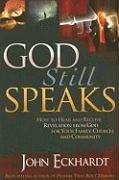 God Still Speaks: How to Hear and Receive Revelation from God for Your Family, Church, and Community