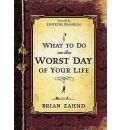 What to Do on the Worst Day of Your Life - Brian Zahnd