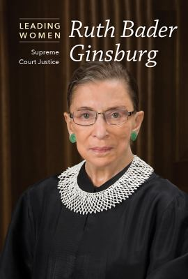 Ruth Bader Ginsburg: Supreme Court Justice (Leading Women) - Small, Cathleen
