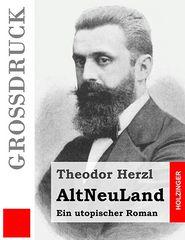 AltNeuLand (Gro druck): Ein utopischer Roman