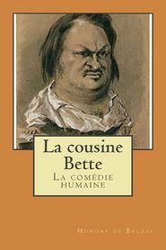 La cousine Bette: La comedie humaine