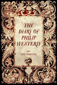 The Diary of Philip Westerly - Paul Compton