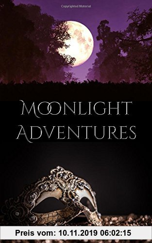 Gebr. - Moonlight Adventures: Three Couples. Three Adventures. One Passion.