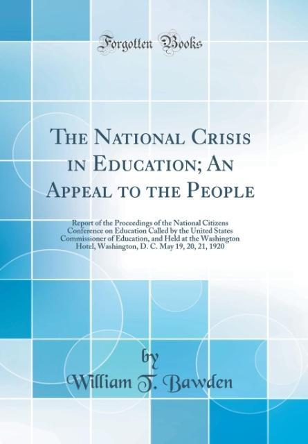 The National Crisis in Education; An Appeal to the People als Buch von William T. Bawden - Forgotten Books