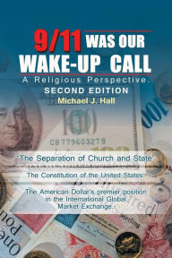9/11 Was Our Wake-Up Call: A Religious Perspective - Michael J. Hall