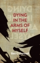 Dying In The Arms Of Myself - Ben ODonnell