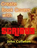 Create Book Covers with Scribus - Culleton, John R.